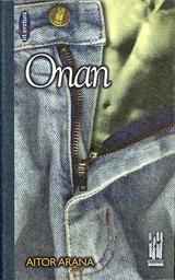 Onan / Aitor Arana, egilea | Arana, Aitor (1963 -) - Legazpin sortua. Auteur