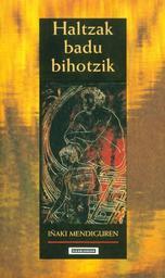Haltzak badu bihotzik = L' aulne n'a pas de coeur / Iñaki Mendiguren, egilea | Mendiguren, Iñaki. Auteur