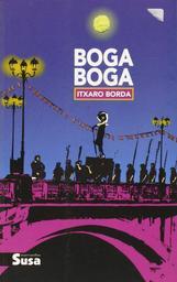Boga boga / Itxaro Borda, egilea | Borda, Itxaro (1959) - Oragarrekoa baina Baionan sortua 1959ko martxoaren 29an. Auteur