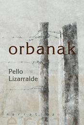 Orbanak / Pello Lizarralde, egilea | Lizarralde, Pello (1956 -). Auteur