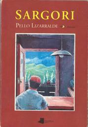 Sargori / Pello Lizarralde | Lizarralde, Pello (1956 -). Auteur