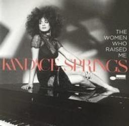 The Women who raised me / Kandace Springs, piano et chant   Springs, Kandace. Chanteur. Musicien