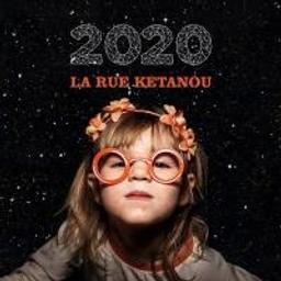 2020 / La Rue Kétanou, groupe vocal et instrumental | La Rue Kétanou (groupe). Auteur. Interprète