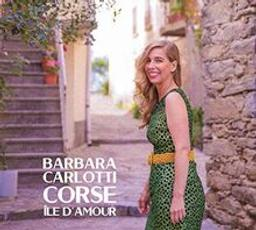Corse île d'amour / Barbara Carlotti, chanteuse | Carlotti, Barbara. Chanteur