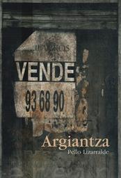 Argiantza / Pello Lizarralde, idazlea | Lizarralde, Pello