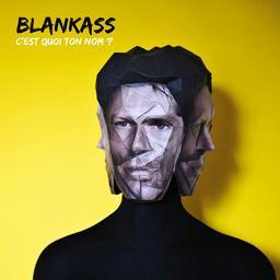 C'est quoi ton nom ? / Blankass, groupe vocal et instrumental | Blankass (groupe). Interprète. Auteur