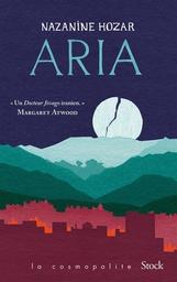 Aria / Nazanine Hozar, auteur | Hozar, Nazanine. Auteur