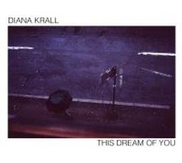 This dream of you / Diana Krall, chant | Krall, Diana (1967-....). Chanteur