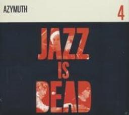 Jazz is dead : vol. 4 / Azymuth, compos. et interpr. | Younge, Adrian. Compositeur. Interprète