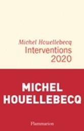 Interventions 2020 / Michel Houellebecq, auteur | Houellebecq, Michel