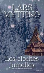 Les cloches jumelles : roman / Lars Mytting | Mytting, Lars. Auteur