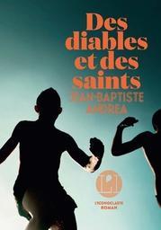 Des diables et des saints / Jean-Baptiste Andrea | Andrea, Jean-Baptiste. Auteur