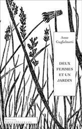 Deux femmes et un jardin / Anne Guglielmetti | Guglielmetti, Anne. Auteur