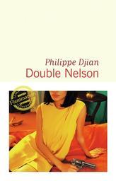 Double Nelson / Philippe Djian | Djian, Philippe. Auteur
