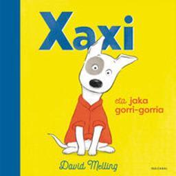 Xaxi : eta jaka gorri-gorria / David Melling   Melling, David
