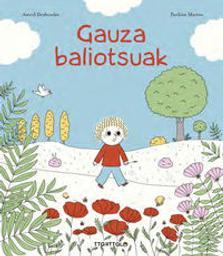 Gauza baliotsuak / Astrid Desbordes   Desbordes, Astrid. Auteur