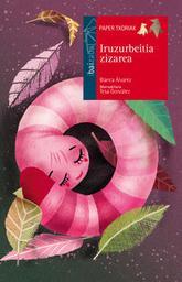 Iruzurbeitia zizarea / Blanca Alvarez   Alvarez, Blanca. Auteur